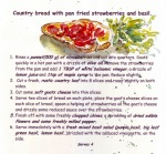 country bread with pan fried strawberries and basil